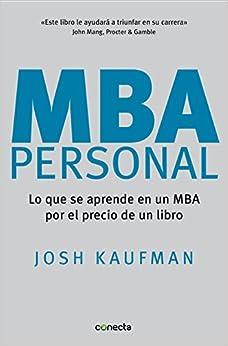 Mba Personal: Lo Que Se Aprende En Un Mba Por El Precio De Un Libro por Josh Kaufman epub