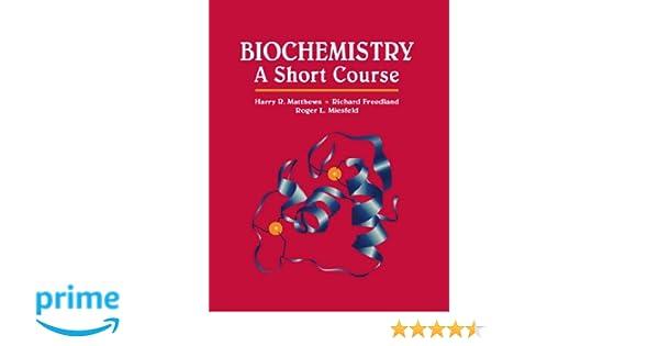 Biochemistry a short course 9780471022053 medicine health biochemistry a short course 9780471022053 medicine health science books amazon fandeluxe Choice Image