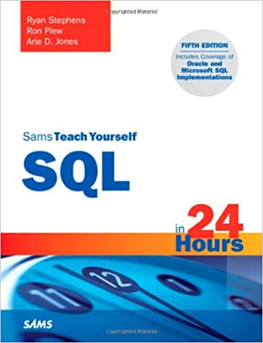 Sams Teach Yourself SQL in 24 Hours (5th Edition): Ryan Stephens ...