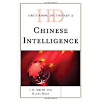 Historical Dictionary of Chinese Intelligence (Historical Dictionaries of Intelligence and Counterintelligence)