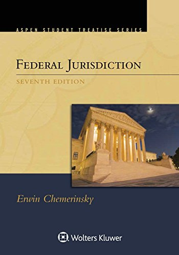 Federal Jurisdiction (Aspen Student Treatise)