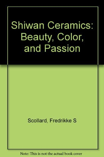 Shiwan Ceramics: Beauty, Color, and Passion (English and Chinese Edition)