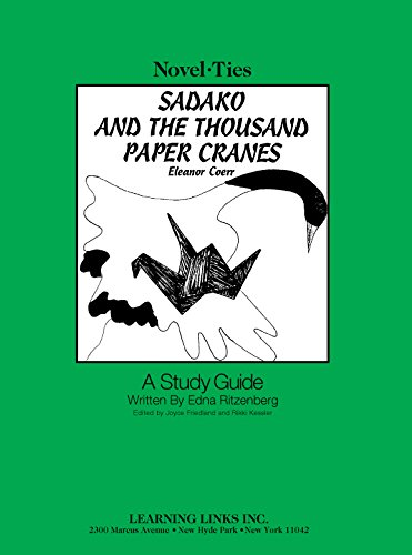Sadako and the Thousand Paper Cranes: Novel-Ties Study Guide
