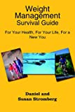 img - for Weight Management Survival Guide: For Your Health, for Your Life, for a New You book / textbook / text book