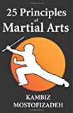 25 Principles of Martial Arts, Kambiz Mostofizadeh, 0983594600