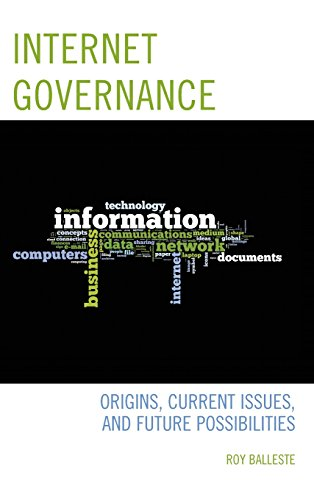 Internet Governance: Origins, Current Issues, and Future Possibilities
