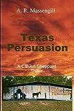 Texas Persuasion (Calvert Sheppard) (Volume 2)