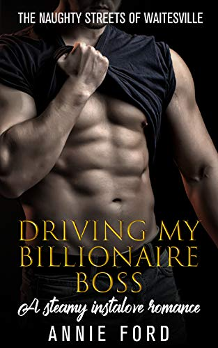 Driving My Billionaire Boss by Annie Ford