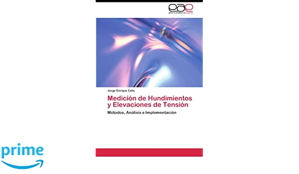 Medición de Hundimientos y Elevaciones de Tensión: Métodos, Análisis e Implementación (Spanish Edition): Jorge Enrique Celis: 9783844346138: Amazon.com: ...