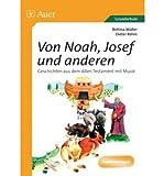 img - for Von Noah, Joseph und anderen: Geschichten aus dem Alten Testament mit Musik (1. bis 4. Klasse) (Paperback)(German) - Common book / textbook / text book