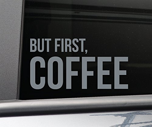 - But First, Coffee Vinyl Decal Laptop Car Truck Bumper Window Sticker, 7.5