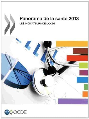 Read Online Panorama de la santé 2013 : Les indicateurs de l'OCDE epub pdf
