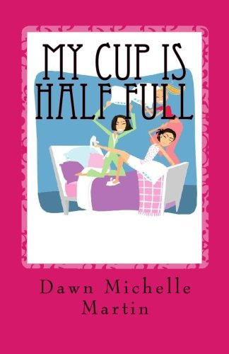 Download My Cup Is Half Full: The Pajama Party Journal-For Your Teenaged Girl pdf epub