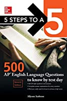 5 Steps to a 5: 500 AP English Language Questions to Know by Test Day, Second Edition