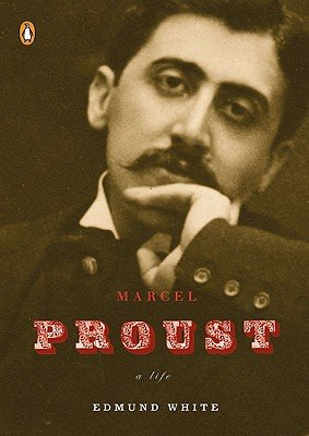 Marcel Proust- Life (09) by White, Edmund [Paperback (2009)] ebook