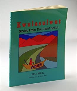 Kwulasulwut: Stories from the Coast Salish by Ellen White (1998-01-03)