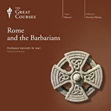 Rome and the Barbarians Lecture by  The Great Courses Narrated by Professor Kenneth W. Harl