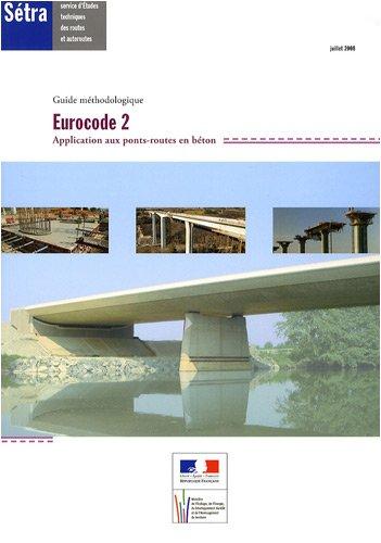 Eurocode 2 : Application aux ponts-routes en béton Broché – 1 juillet 2008 SETRA Sétra 2110946407 Bâtiment
