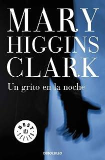 Un grito en la noche par Mary Higgins Clark