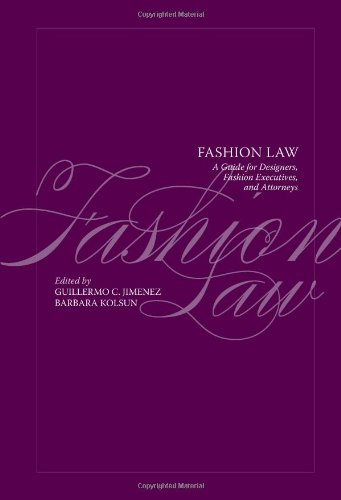 Read Pdf Online Fashion Law A Guide For Designers Fashion Executives And Attorneys Full Book By Ert345634edfe4