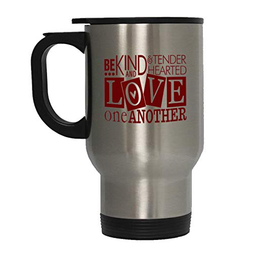 Maroon Be Kind & Tender Hearted Love One Another Steel Travel Mug - Stainless (Be Kind To One Another Tender Hearted)