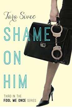 Shame on Him (Fool Me Once Book 3) by [Sivec, Tara]