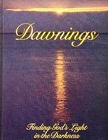 Dawnings: Finding God's Light in the Darkness