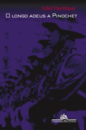 O Longo Adeus A Pinochet