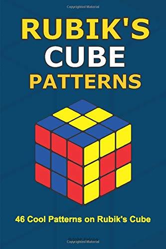Rubik S Cube Patterns 46 Cool Patterns On Rubik S Cube Falcon Bright Raven Wally 9781657961487 Amazon Com Books