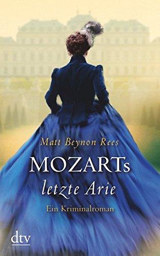 Mozarts letzte Arie: Ein Kriminalroman