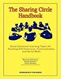 The Sharing Circle Handbook : Topics for Teaching Self-Awareness, Communication, and Social Skills, Palomares, Susanna and Schuster, Sandy, 1564990079