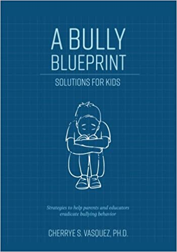 A Bully Blueprint: Solutions For Kids