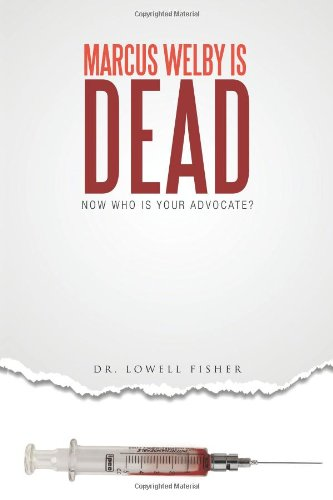 Read Online Marcus Welby Is Dead: Now Who Is Your Advocate? ebook