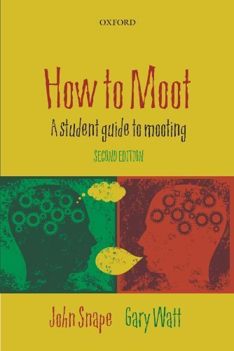 How to Moot: A Student Guide to Mooting 2nd edition by Snape, John, Watt, Gary (2010) Paperback