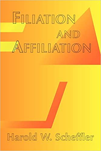 Filiation And Affiliation by Harold W Scheffler (2000-11-14)