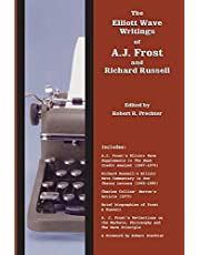 The Elliott Wave Writings of A.J. Frost and Richard Russell: With a Foreword by Robert Prechter