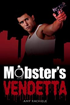 Mobster's Vendetta: Mobster's Series 3 by [Rachiele, Amy]