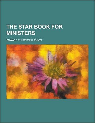 PDF-Buch zum Herunterladen The Star Book for Ministers by Edward Thurston Hiscox 1230402098 auf Deutsch PDF iBook PDB