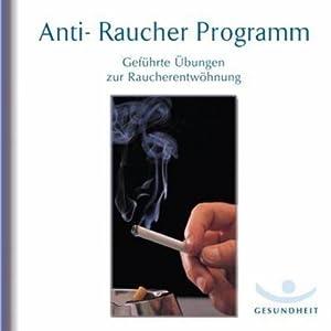 Anti-Raucher Programm. Geführte Übungen zur Raucherentwöhnung Hörbuch