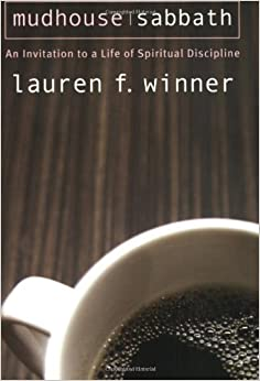 Mudhouse Sabbath: An Invitation to a Life of Spiritual Discipline (Pocket Classics) by Winner, Lauren F. published by Paraclete Publishing