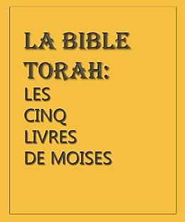 La Bible Torah Les Cinq Livres De Moise French Edition