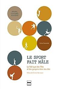 Le sport fait mâle par Carine Guerandel