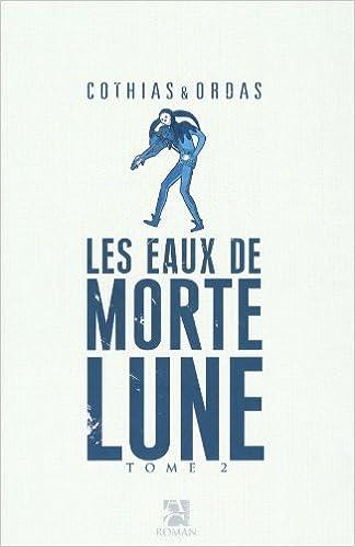 Livre gratuits Les Eaux de Mortelune, Tome 2 : pdf ebook