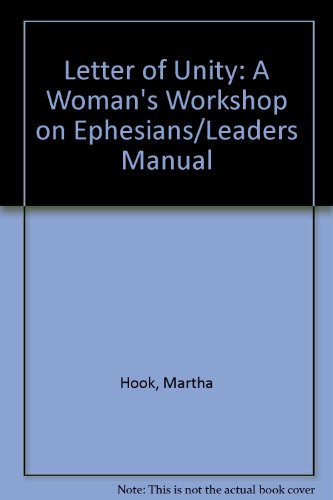Letter of Unity: A Woman's Workshop on Ephesians/Leaders Manual