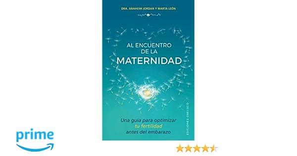 Al encuentro de la maternidad (SALUD Y VIDA NATURAL): Amazon.es: Jordan Anaheim, Marta León: Libros