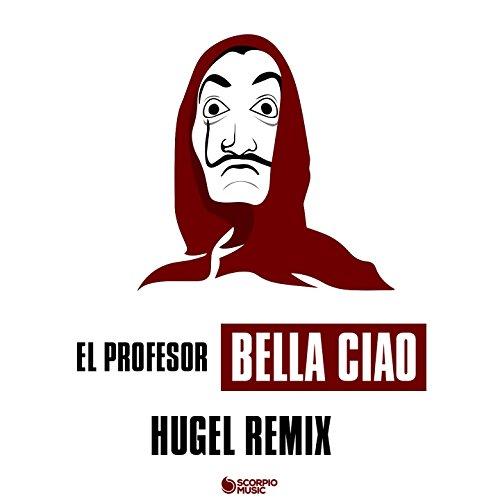 Bella Ciao (Hugel Remix)
