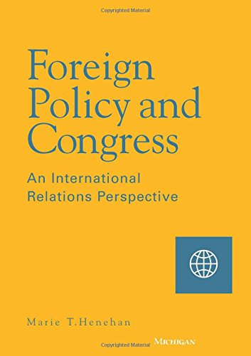 Read Online Foreign Policy and Congress: An International Relations Perspective pdf