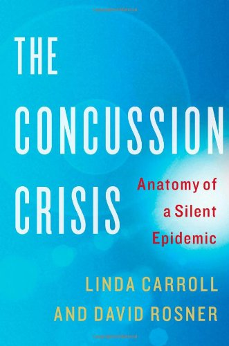 Image of The Concussion Crisis: Anatomy of a Silent Epidemic