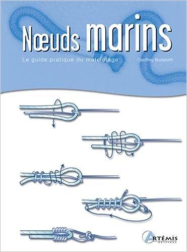 Noeuds marins : Le guide pratique du matelotage