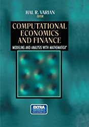 Computational Economics and Finance: Modeling and Analysis with Mathematica(r): Vol 2 (Economic & Financial Modeling with Mathematica)
